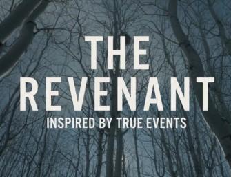 The Revenant: een meesterlijke samensmelting van natuurfilm en drama